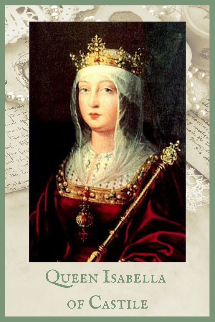 Queen Isabella of Castile and Princess Juana | Kari Bovee | Empowered Women in HIstory