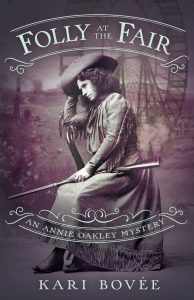 Folly at the Fair by Kari Bovee Historical Mystery Series