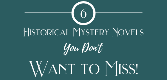 9 Historical Mystery Novels you Don't Want to Miss