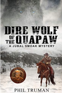 Dire Wolf of the Quapaw - Western Mystery Books by Phil Truman