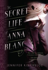 The Secret Life of Anna Blanc - Historical Mystery Books by Jennifer Kincheloee