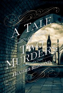 A Tale of Two Murders - Historical Mystery Books by Heather Redmond