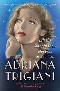 Historical Fiction Novel - Women in Showbusiness - All the Stars in the Heavens by Adriana Trigiani