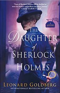 Historical Fiction Books - Historical Mystery Hidden Gems - The Daughter of Sherlock Holmes by Leonard Goldberg